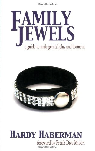9781890159344: Family Jewels: A Guide to Male Genital Play and Torment