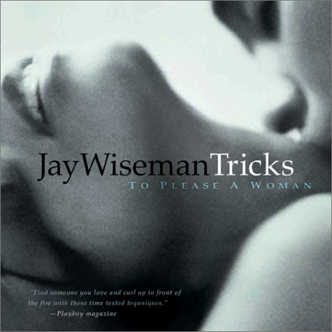 Tricks To Please A Woman (9781890159405) by Jay Wiseman