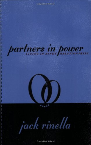 Partners in Power: Living in Kinky Relationships (1890159506) by Jack Rinella