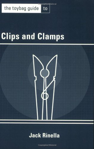 Toybag Guide to Clips & Clamps (1890159557) by Jack Rinella
