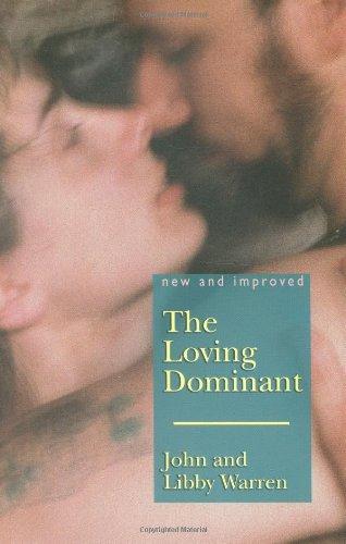 The Loving Dominant: Warren, John; Warren, Libby