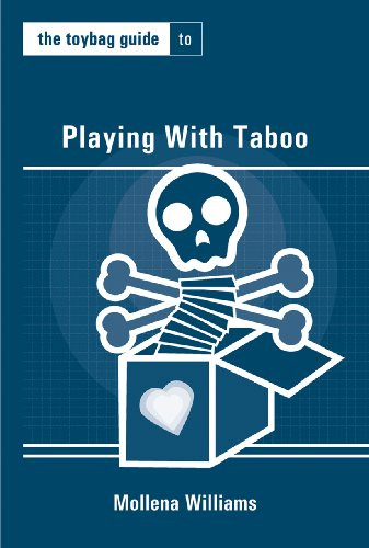 The Toybag Guide to Playing with Taboo (Toybag Guides): Williams, Mollena