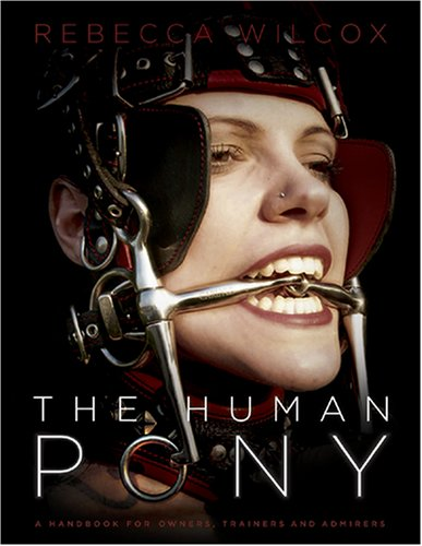 9781890159993: The Human Pony: A Handbook for Owners, Trainers and Admirers