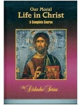 9781890177294: Our Moral Life In Christ