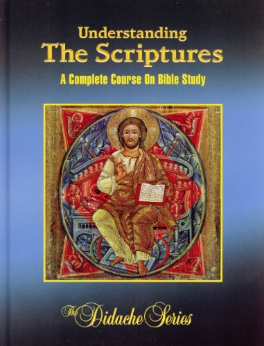 9781890177478: Understanding The Scriptures: A Complete Course On Bible Study (The Didache Series)