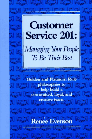 9781890181017: Customer Service 201: Managing Your People to Be Their Best