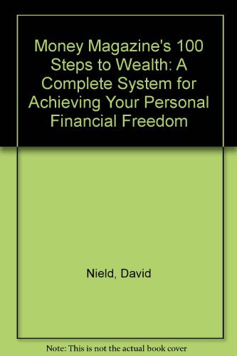 9781890188009: Money Magazine's 100 Steps to Wealth: A Complete System for Achieving Your Personal Financial Freedom