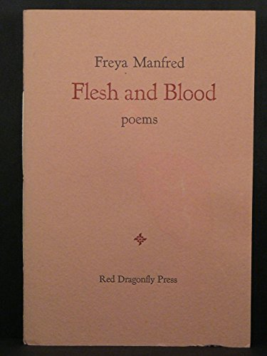 Flesh and Blood : Poems: Manfred, Freya