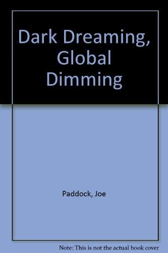 Dark Dreaming, Global Dimming: Joe Paddock