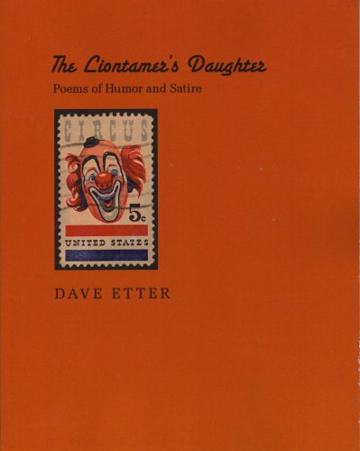 The Liontamer's Daughter: Poems of Humor and Satire: Etter, Dave [ Introduction By David ...