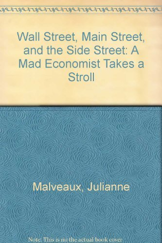 9781890194222: Wall Street Main Street and the Side Street: A Mad Economist Takes a Stroll