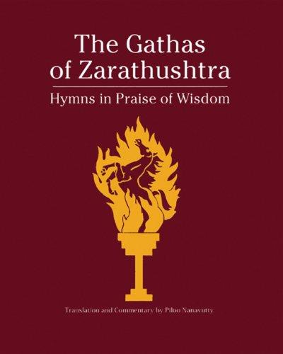 9781890206093: The Gathas of Zarathushtra: Hymns in Praise of Wisdom