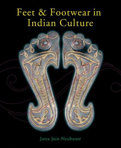 Feet and Footwear in Indian Culture: Jan-Neubauer, Jutta