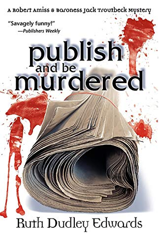 9781890208134: Publish and Be Murdered (Robert Amiss/Baroness Jack Troutbeck Mysteries)