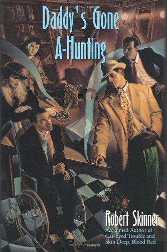 Daddy's Gone A-Hunting: A Wesley Farrell Novel: Skinner, Robert