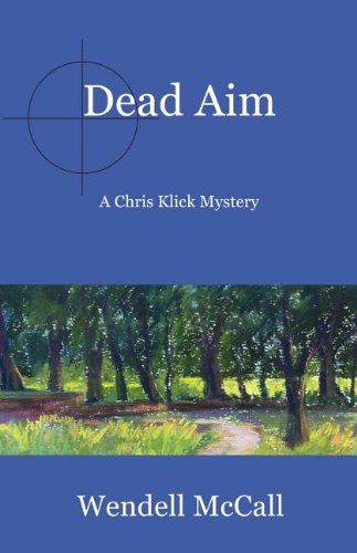 DEAD AIM: A Chris Klick Mystery (SIGNED): Pearson, Ridley as Wendell McCall