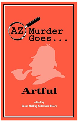 AZ Murder Goes. Artful: Elizabeth Peters