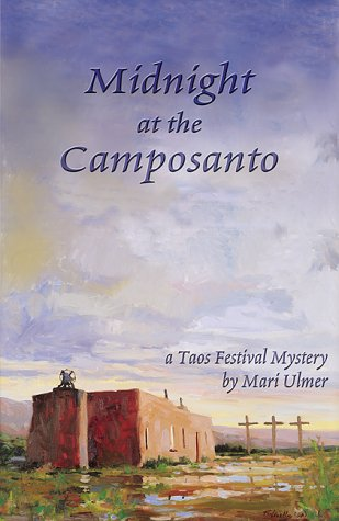 Midnight at the Camposanto: A Taos Festival Mystery: Ulmer, Mari Privette;Ulmer, Mari