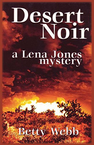Desert Noir (Lena Jones Mysteries): Webb, Betty