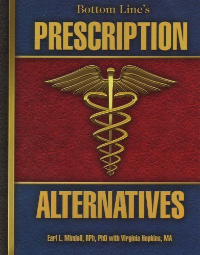 Bottom Line's Prescription Alternatives: Hundreds of Safe, Natural, Prescription-free Remedies to Restore and Maintain Your Health (Paperback 2008 Printing, Second Edition) by Earl L. Mindell (2008) Paperback (1890220523) by Earl L. Mindell