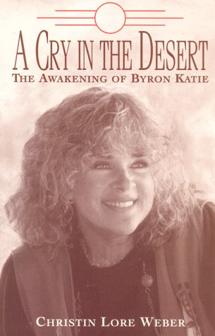 9781890246020: A Cry in the Desert: The Awakening of Byron Katie