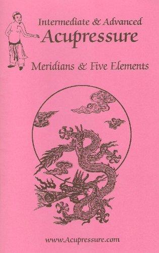 9781890258382: Intermediate & Advanced Acupressure: Meridians & Five Elements
