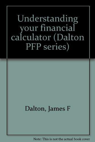 9781890260019: Understanding your financial calculator (Dalton PFP series)
