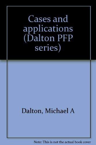 Cases and applications (Dalton PFP series): Dalton, Michael A