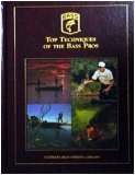 9781890280017: Top Techniques Of The Bass Pros - Ultimate Bass Fishing Library