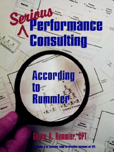 9781890289164: SERIOUS PERFORMANCE CONSULTING Consulting According to Rummler