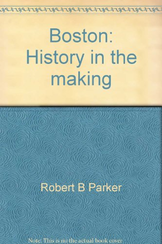 Boston: History in the making: Robert B Parker