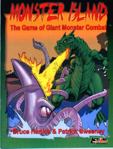 Monster Island : The Game of Giant Monster Combat: Bruce Harlick; Patrick Sweeney