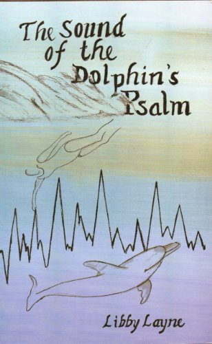 The Sound of the Dolphin's Psalm: Libby Layne