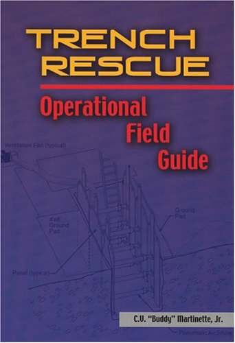 Trench Rescue: Operational Field Guide: Martinette Jr., Cecil
