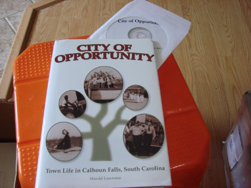 9781890307523: City of Opportunity, Town Life in Calhoun Falls, South Carolina