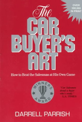 9781890308018: The Car Buyer's Art: How to Beat the Salesman at His Own Game