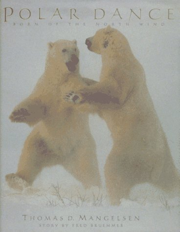 POLAR DANCE: BORN OF THE NORTH WIND: Bruemmer, Fred
