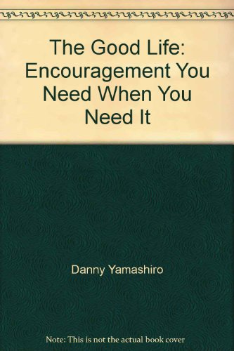 9781890312053: The Good Life: Encouragement You Need When You Need It