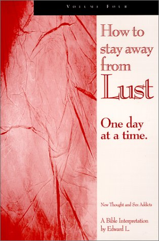 How To Stay Away From Lust One: Edward L.