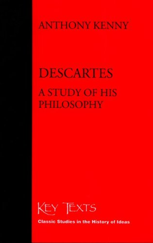 Descartes: A Study of His Philosophy (Key Texts): Kenny, Anthony