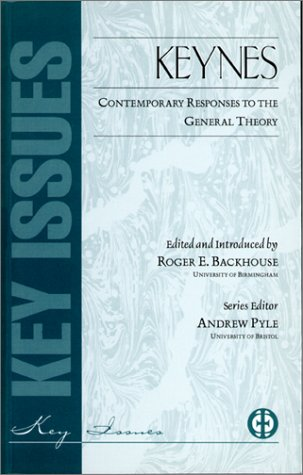 Keynes: Contemporary Responses to the General Theory: Roger E. Backhouse,