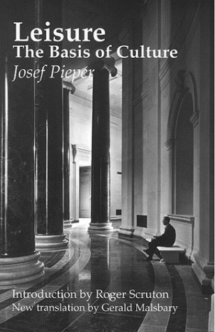 Leisure, The Basis Of Culture: Josef Pieper