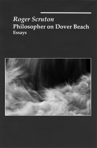 Philosopher On Dover Beach (1890318604) by Scruton, Roger