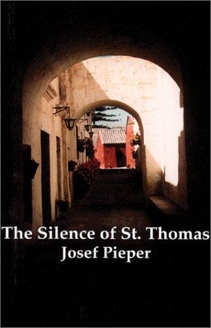 The Silence of St. Thomas: Three Essays: Pieper, Josef/ Murray, John (Translator)/ O'Connor, Daniel...