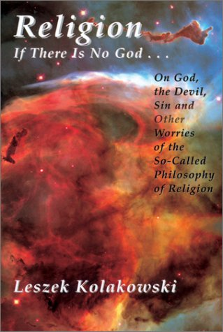 9781890318871: Religion: If There Is No God...On God, the Devil, Sin and Other Worries of the So-called Philosophy of Religion