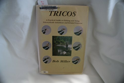 9781890324001: Tricos: A practical guide to fishing and tying tricorythode imitations and related patterns