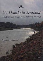 9781890324100: Six Months in Scotland: An American View of Its Salmon Fishing