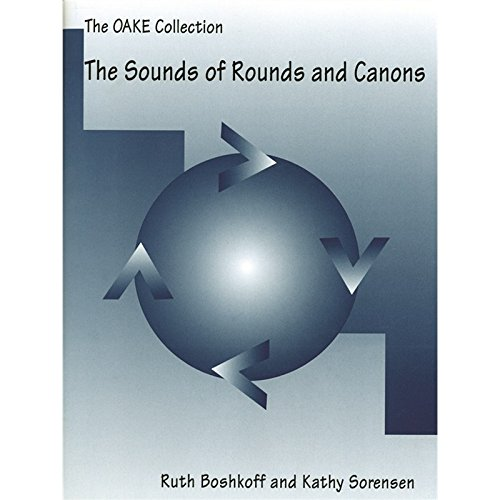 9781890340018: The Sounds of Rounds and Canons (The OAKE Collection)