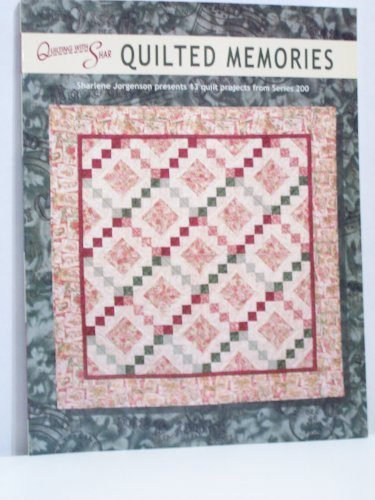9781890345525: Quilted Memories: Sharlene Jorgenson presents 13 Quilt Projects from Series 200 (Quilting with Shar, Series 200)