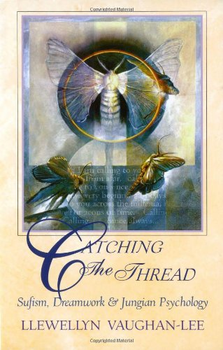 9781890350000: Catching the Thread: Sufism, Dreamwork, and Jungian Psychology